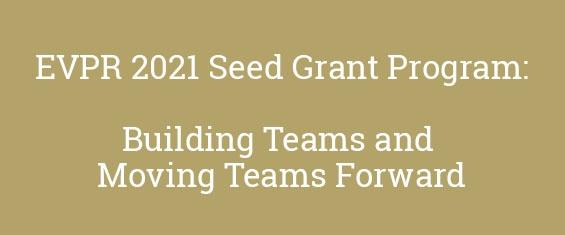 2021 Seed Grant Program – Building Teams and Moving Teams Forward